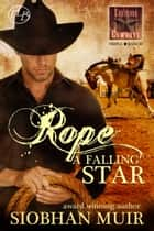 Rope a Falling Star ebook by Siobhan Muir
