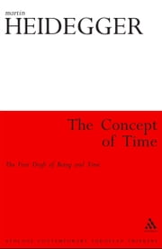 The Concept of Time - The First Draft of Being and Time ebook by Martin Heidegger,Dr Ingo Farin