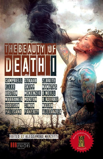 The Beauty of Death Vol.1 - The Gargantuan Book of Horror Tales ebook by John Skipp,Poppy Z. Brite,Ramsey Campbell,Edward Lee,Peter Straub