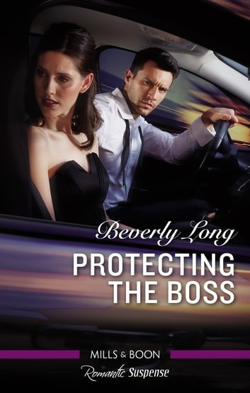 Protecting the Boss ebook by Beverly Long
