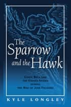 Sparrow and the Hawk ebook by Kyle Longley