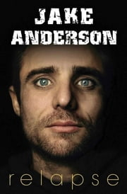 Relapse ebook by Jake Anderson