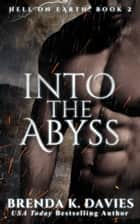Into the Abyss (Hell on Earth, Book 2) ebook by Brenda K. Davies