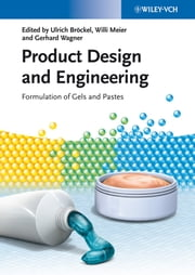 Product Design and Engineering - Formulation of Gels and Pastes ebook by