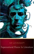 Supernatural Horror in Literature ebook by H.P. Lovecraft
