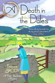 A Death in the Dales ebook by Frances Brody