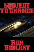 Subject to Change ebook by Ron Goulart
