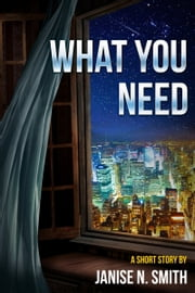 What You Need ebook by Janise Smith