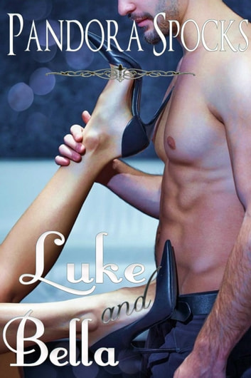 Luke & Bella - The Dream Dominant Collection ebook by Pandora Spocks