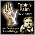 Tobin's Palm - Classic American Short Story audiobook by O. Henry