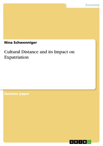 Cultural Distance and its Impact on Expatriation ebook by Nina Schwenniger
