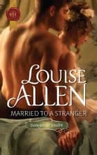 Married to a Stranger ebook by Louise Allen