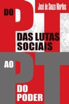 Do PT das Lutas Sociais ao PT do Poder ebook by José de Souza Martins