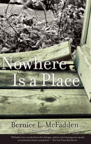 Nowhere Is a Place ebook by Bernice L. McFadden