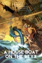 A House-Boat on the Styx ebook by John Kendrick Bangs