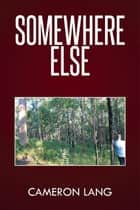 Somewhere Else ebook by