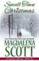 Small Town Christmas ebook by Magdalena Scott