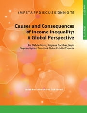 Causes and Consequences of Income Inequality - A Global Perspective ebook by Era Ms. Dabla-Norris,Kalpana Ms. Kochhar,Nujin Mrs. Suphaphiphat,Frantisek Mr. Ricka,Evridiki Tsounta
