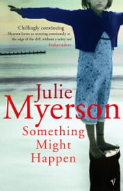 Something Might Happen ebook by Julie Myerson