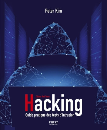 Hacking - Guide pratique des tests d'intrusion ebook by Peter KIM