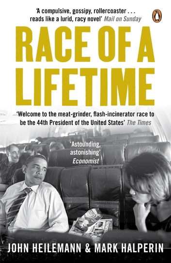 Race of a Lifetime - How Obama Won the White House ebook by John Heilemann,Mark Halperin
