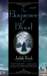 The Eloquence of Blood ebook by Judith Rock