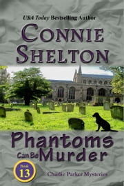 Phantoms Can Be Murder - A Girl and Her Dog Cozy Mystery ebook by Connie Shelton