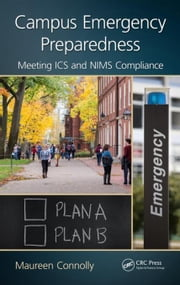 Campus Emergency Preparedness: Meeting ICS and NIMS Compliance ebook by Connolly, Maureen