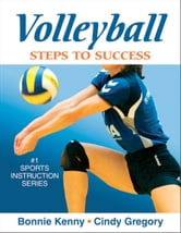 Volleyball - Steps to Success ebook by Bonnie Kenny, Cindy Gregory