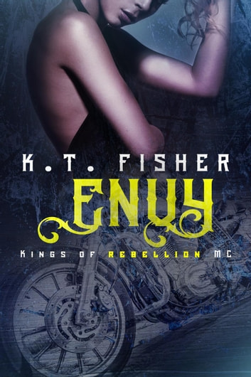 Envy - Kings of Rebellion MC, #2 ebook by K.T Fisher