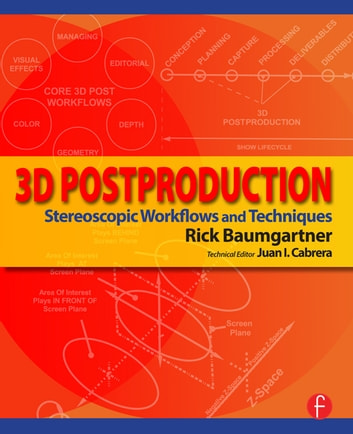 3D Postproduction - Stereoscopic Workflows and Techniques ebook by Rick Baumgartner