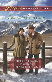 Colorado Courtship - Winter of Dreams\The Rancher's Sweetheart ebook by Cheryl St.John,Debra Ullrick
