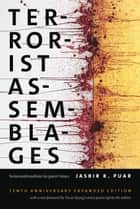 Terrorist Assemblages - Homonationalism in Queer Times ebook by Jasbir K. Puar