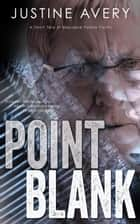 Point Blank (a Short Tale of Macabre Family Faults) ebook by Justine Avery