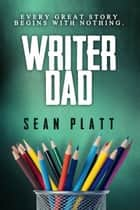 「Writer Dad」(Sean Platt著)