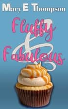 Fluffy & Fabulous ebook by Mary E Thompson