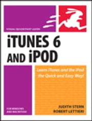 ITunes 6 and iPod for Windows and Macintosh - Visual QuickStart Guide ebook by Judith Stern,Robert Lettieri