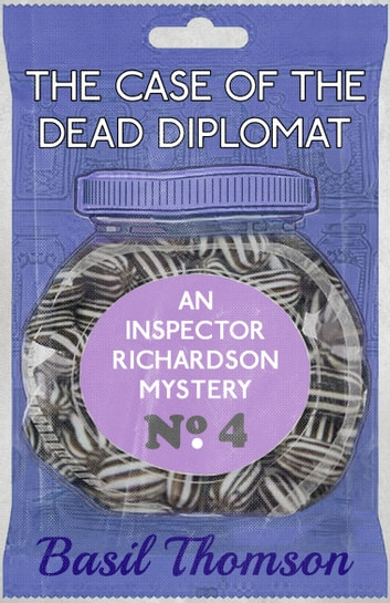 The Case of the Dead Diplomat - An Inspector Richardson Mystery ebook by Basil Thomson
