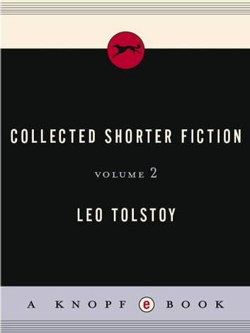 Collected Shorter Fiction, Volume II ebook by Leo Tolstoy