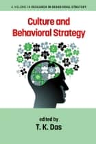 Culture and Behavioral Strategy ebook by T. K. Das