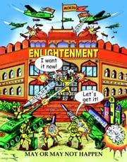 ENLIGHTENMENT: May or May Not Happen - Enlightenment Series, #2 ebook by Madhukar Thompson