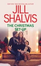 The Christmas Set-Up - A Holiday Romance ebook by Jill Shalvis