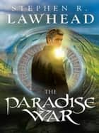 The Paradise War ebook by Stephen R Lawhead