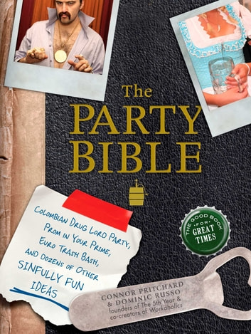 The Party Bible - The Good Book for Great Times ebook by Connor Pritchard,Dominic Russo