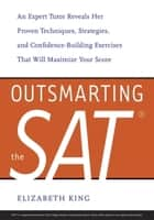 Outsmarting the SAT ebook by Elizabeth King