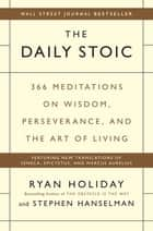 The Daily Stoic ebook by Ryan Holiday,Stephen Hanselman