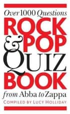 Rock and Pop Quiz Book ebook by Lucy Holliday
