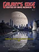 Galaxy's Edge Magazine: Issue 1, March 2013 ebook by Mike Resnick