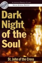 Dark Night of the Soul: (Authentic Original Classic) ebook by St John of the Cross