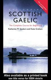 Colloquial Scottish Gaelic: The Complete Course for Beginners ebook by Kobo.Web.Store.Products.Fields.ContributorFieldViewModel